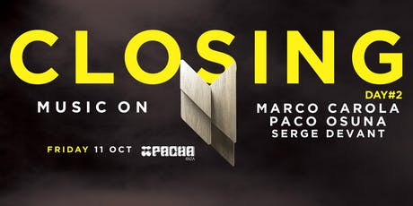 MUSIC ON ·  Closing 2nd Day - Marco Carola All Night Long tickets