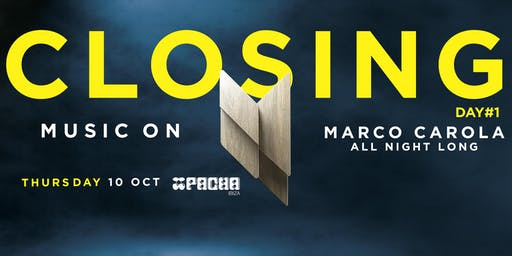 MUSIC ON · 1st Day Closing Marco Carola All Night Long