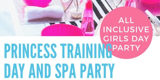 Princess Training Day and Spa Party