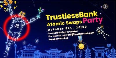 TrustlessBank Atomic Swaps Party