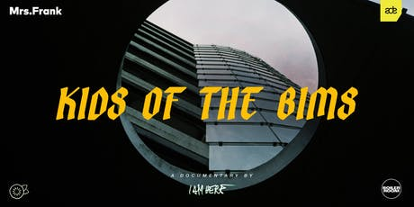 Mrs.Frank x Boiler Room x Soursop present KIDS OF THE BIMS (ADE 2019) tickets