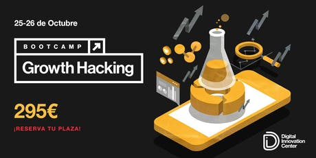 Bootcamp Growth Hacking | 25 y 26 de octubre del 2019 entradas