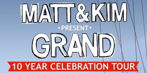 Matt and Kim present Grand- 10 Year Celebration Tour