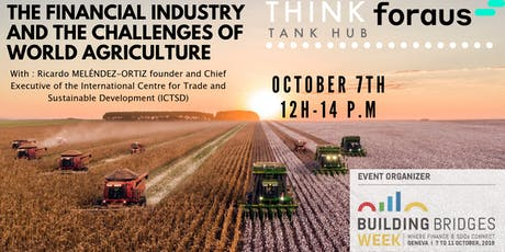 The financial industry and the challenges of world agriculture tickets