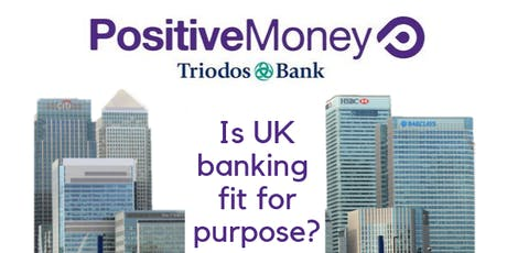 Is UK banking fit for purpose? tickets