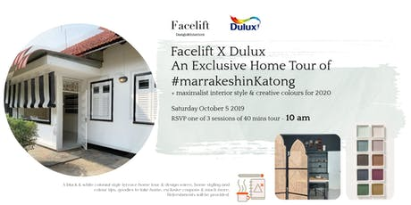DULUX x FACELIFT DESIGN: #MarrakeshinKatong Exclusive Home Tour (Session 1) tickets