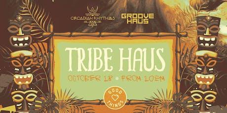 Tribe Haüs - Groove Haüs x Circadian Rhythms tickets