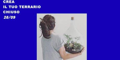 Crea un micro-mondo vegetale: il terrario chiuso | Quarta Edizione biglietti