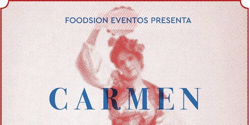 Foodsion eventos presenta: Carmen