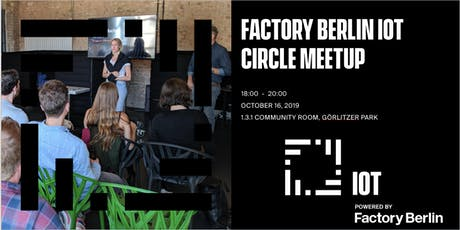Factory Berlin IoT Circle Meetup tickets