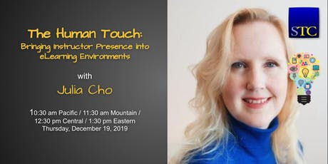 The Human Touch: Bringing Instructor Presence into eLearning Environments with Julia Cho tickets