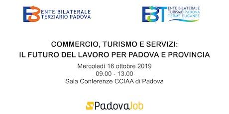 Commercio Turismo e Servizi: il futuro del lavoro per Padova e provincia biglietti