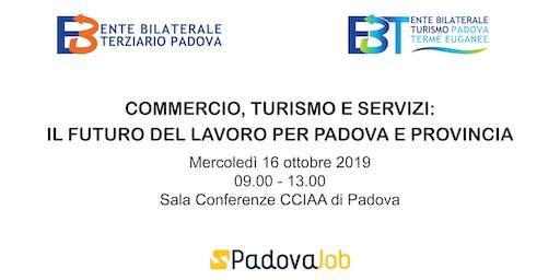 Commercio Turismo e Servizi: il futuro del lavoro per Padova e provincia