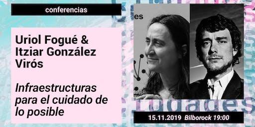 UrbanbatFest2019. CONFERENCIAS _Uriel Fogue + Itziar González Virós