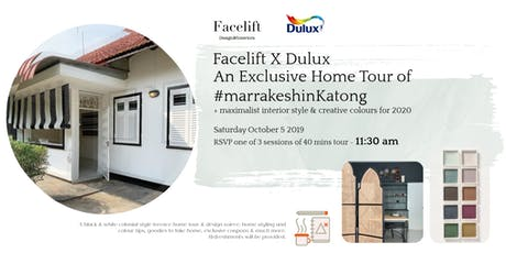 DULUX x FACELIFT DESIGN: #MarrakeshinKatong Exclusive Home Tour (Session 3) tickets