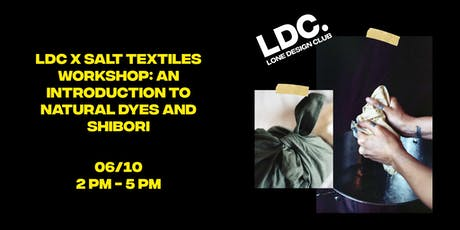 LDC x SALT Textiles Workshop: An Introduction to Natural Dyes + Shibori tickets