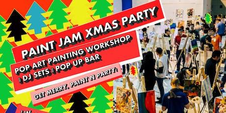 PAINT JAM XMAS PARTY - *POP ART* PAINTING x DJ SETS x POP UP BAR tickets