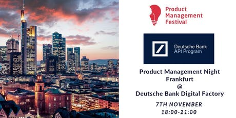 Product Management Night Frankfurt @Deutsche Bank Digital Factory Tickets