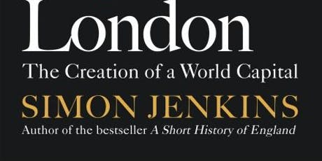 Book Launch: A Short Story of London by Simon Jenkins tickets
