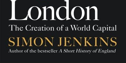 Book Launch: A Short Story of London by Simon Jenkins