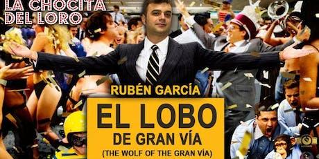 """""""EL LOBO DE LA GRAN VÍA"""" Rubén García en La Chocita del Loro Senator Gran Vía entradas"""