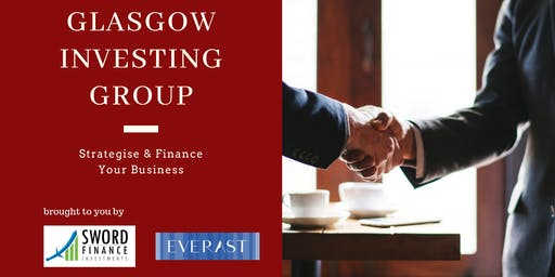 Glasgow Investing Group: Strategise & Finance Your Business