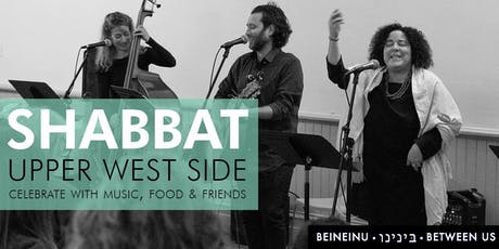 Celebrate Shabbat with Beineinu on the UWS tickets
