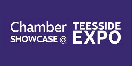 Chamber Networking at the Chamber Showcase @Teesside Expo  tickets