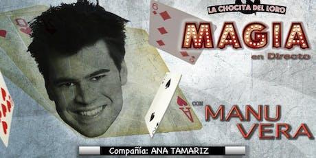 """""""MAGIA EN DIRECTO"""" Manu Vera en La Chocita del Loro Senator Gran Vía entradas"""