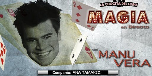 """""""MAGIA EN DIRECTO"""" Manu Vera en La Chocita del Loro Senator Gran Vía"""