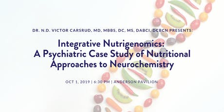 Integrative Nutrigenomics: A Psychiatric Case Study of Nutritional Approaches to Neurochemistry with Dr. N.D. Victor Carsrud, MD, MBBS, DC, MS, DABCI, DCBCN tickets