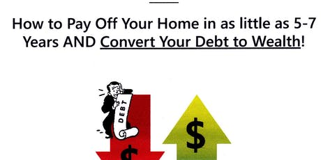 BE DEBT  FREE  -  Get out of Debt  - Convert Debt to Wealth tickets