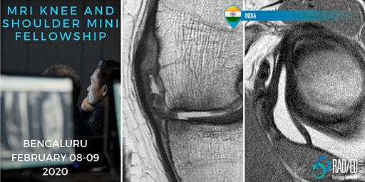 Radiology Conference BENGALURU INDIA Knee and Shoulder MSK MRI Mini Fellowship and Workstation Workshop 8th - 9th February 2020: Radiology Education Asia
