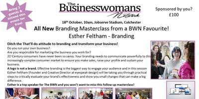 All New Branding Masterclass from a BWN Favourite! Esther Feltham - Branding & Essex Networking