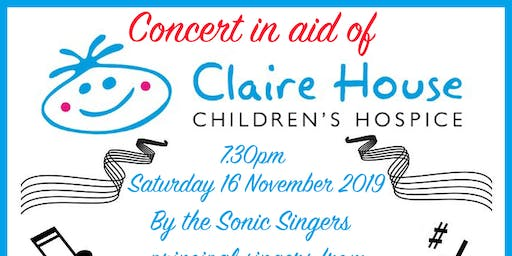 CONCERT IN AID OF CLAIRE HOUSE BY THE SONIC SINGERS