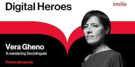Digital Heroes: Vera Gheno_Potere alle parole biglietti