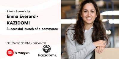 Le Wagon Talk with Emna Everard - CEO of Kazidomi