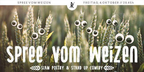 Spree vom Weizen - Poetry Slam Show Tickets