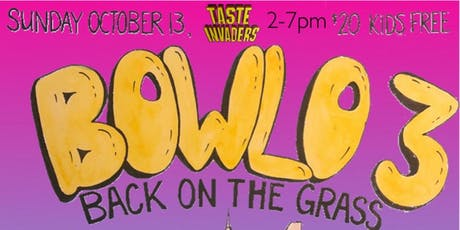 TASTE INVADERS :: BOWLO 3 :: BACK ON THE GRASS tickets