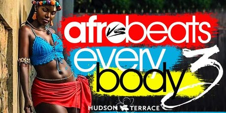 Sun. 9/22 | Afrobeats vs Everybody 3 @ Hudson Terrace | Free w/ RSVP tickets