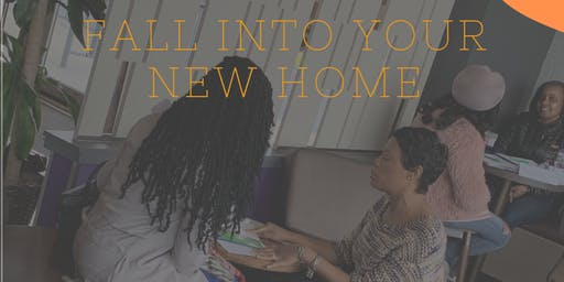 Fall Into Your New Home,  A Home-buying event
