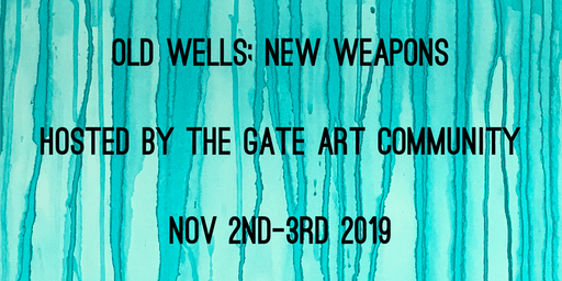 The Gate Art Conference ~ Old Wells, New Weapons