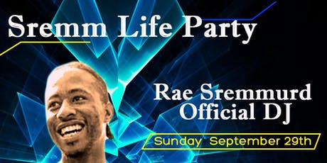 SREMM LIFE PARTY  tickets