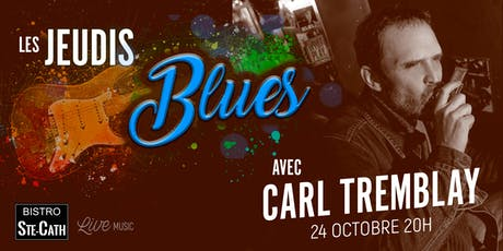 Les Jeudis Blues avec Carl Tremblay tickets