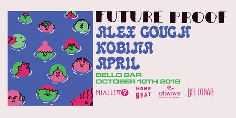 Future Proof: Alex Gough, Kobina, April tickets