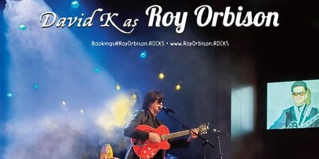 Roy Orbison Tribute by David K and his band tickets