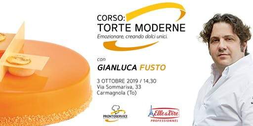 """Corso: """"Torte Moderne: emozionare, creando dolci unici."""