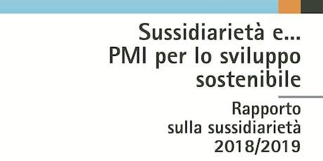 """""""Sussidiarietà e... PMI per lo sviluppo sostenibile"""" biglietti"""