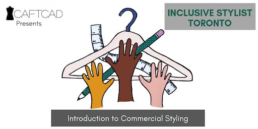 Inclusive Stylist Toronto: Introduction to Commercial Styling