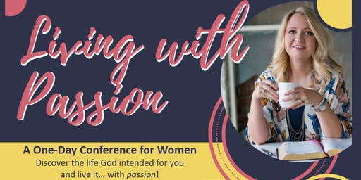 Living with Passion: A One-Day Conference for Women
